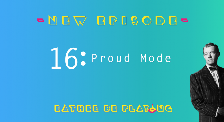 Rather Be Playing Episode 16 Proud Mode - The Game Awards, Lara Croft GO, Divinity: Original Sin, The Last Guardian, Kingdom Hearts, Star Ocean: The Last Hope, 20XX, Horizon: Zero Dawn, Destiny 2