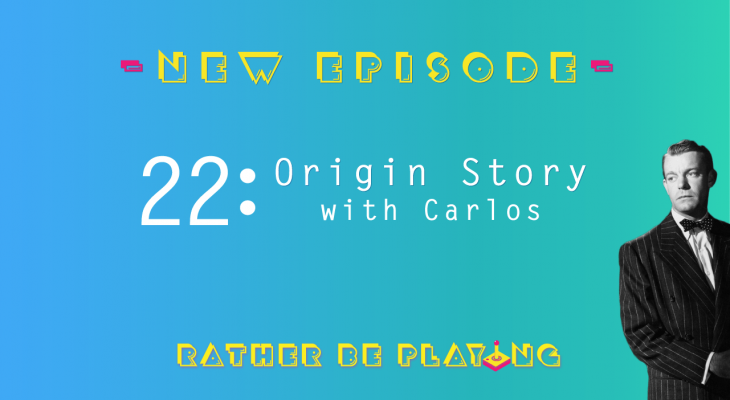 Rather Be Playing Episode 22 Origin Story with Carlos - Fortnite, Monster Hunter World, Observer, Destiny 2, Mega Man X, Super Castlevania IV, Super Mario RPG, Horror Games
