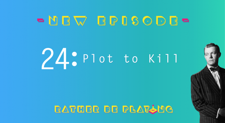 Rather Be Playing Episode 24 Plot to Kill - Crusader Kings II, PlayerUnknown's Battlegrounds, PUBG, Parasite Eve, Cuphead, Hellblade Senua's Sacrifice