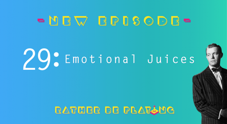 Rather Be Playing Episode 29 Emotional Juices - Oxenfree, Hollow Knight, Octopath Traveler, Backlog Roulette