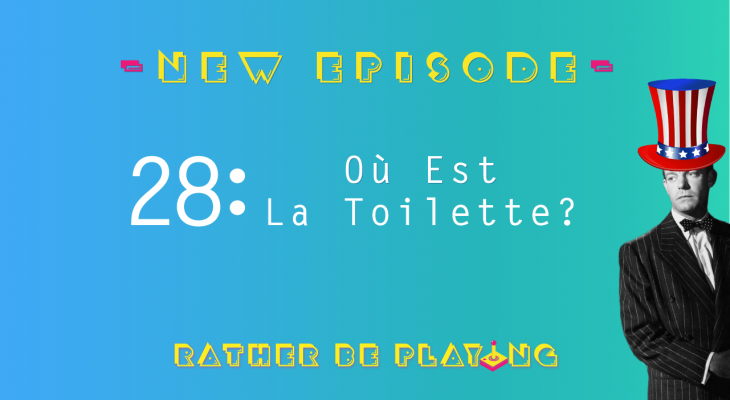 Rather Be Playing Episode 28 Où Est La Toilette? - Prey, God of War, Fortnite, PUBG, Octopath Traveler, Cosmic Star Heroine, Hollow Knight, Final Fantasy V, Four Job Fiesta, Steam Summer Sale 2018, Twin Peaks, Same Peaks Y'all