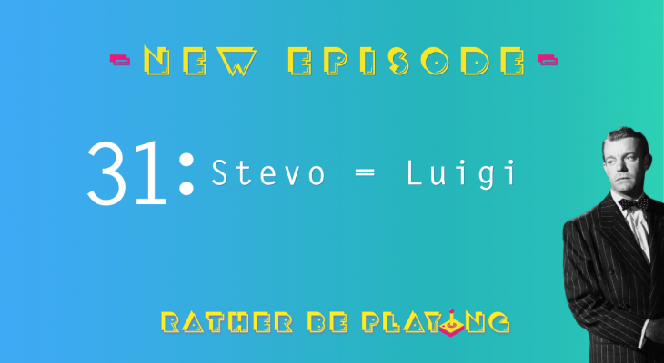 Rather Be Playing Episode 31 Stevo = Luigi - Dragonball Fighter Z, Valkyria Chronicles 4, Final Fantasy Tactics, Metroid Prime, DOOM Eternal, Super Smash Bros. Ultimate, Okami HD, Dead Cells, Fighting Games