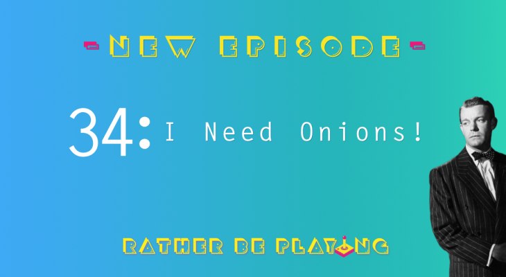Rather Be Playing Episode 34 I Need Onions! - Red Dead Redemption 2, The Messenger, Dead Cells, Into the Breach, Dragalia Lost, Hidden Agenda